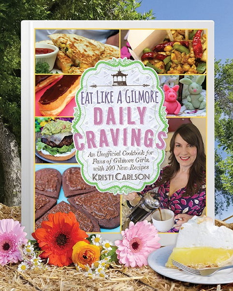 Introducing.......Daily Cravings! Order your author-signed copy TODAY. - Eat Like A Gilmore