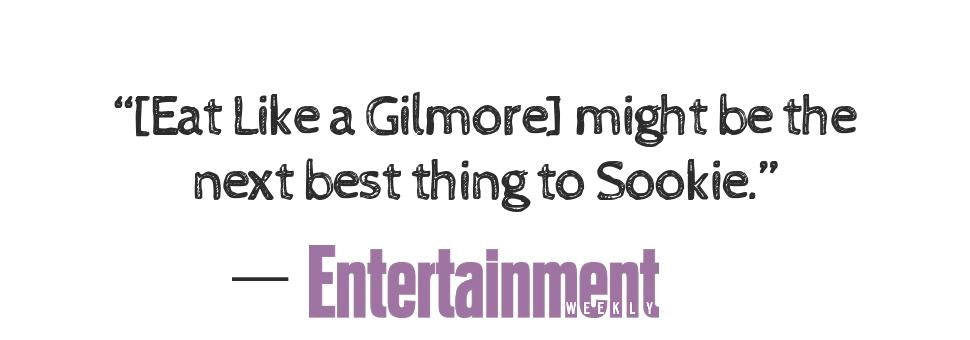 """[Eat Like a Gilmore] might be the next best thing to Sookie."" ―Entertainment Weekly"