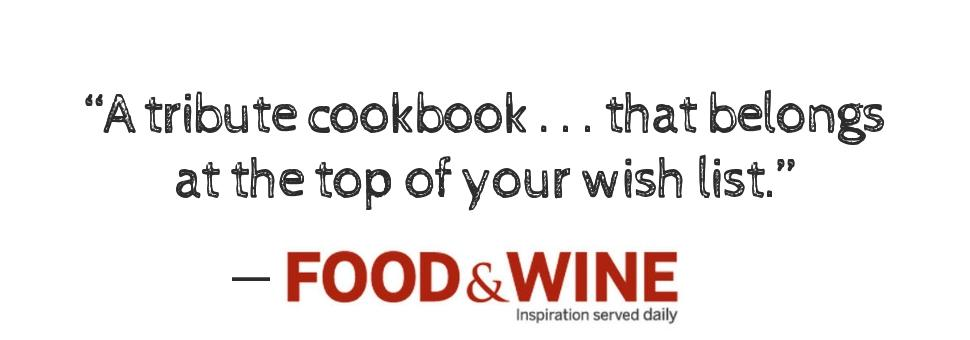 """A tribute cookbook . . . that belongs at the top of your wish list."" ―Food & Wine"