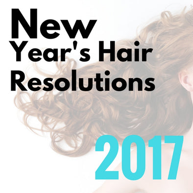 New Years Hair Resolutions: Achieve Your Hair Goals for 2017