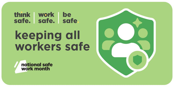 Graphic banner from Safe Work Australia promoting the first week of National Safe Work Month 2021 which focus on keeping all workers safe.