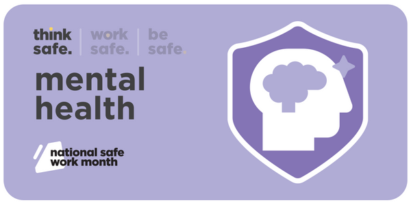 Graphic banner from Safe Work Australia promoting the second week of National Safe Work Month 2021 which focuses on mental health in the workplace.