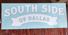 South Side Dallas Decal 15in x 6.5in
