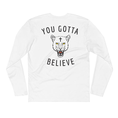 You Gotta Believe LongSleeve