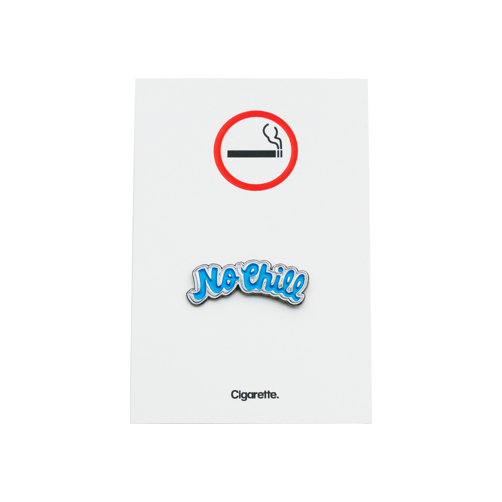 No Chill Enamel Pin