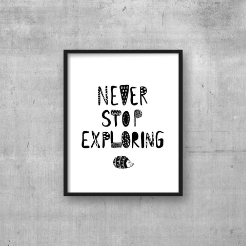 Never Stop Exploring - Adventure theme - Instant digital download wall art print