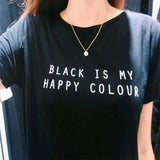 Black Is My Happy Colour T-Shirt - Rebel Style Shop - 1