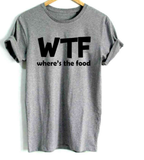WTF Where's The Food Funny T-Shirt - T-Shirt - Rebel Style Shop