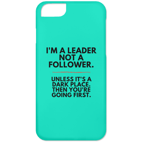"Funny Phone Cases - ""I'm A Leader, Not A Follower"""