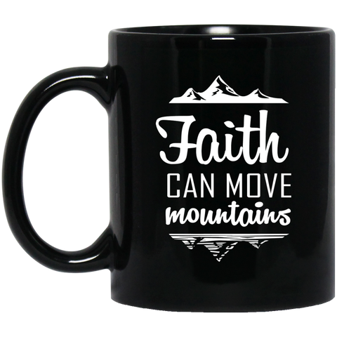 Faith Can Move Mountains Black Mug - Drinkware - Rebel Style Shop