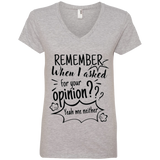 Remember When I Asked For Your Opinion? Ladies' V-Neck T-Shirt - T-Shirts - Rebel Style Shop