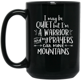 I May Be Quiet But I'm A Warrior Mugs