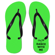 "Custom Flip Flops - ""Shut Up And Dance With Me"""
