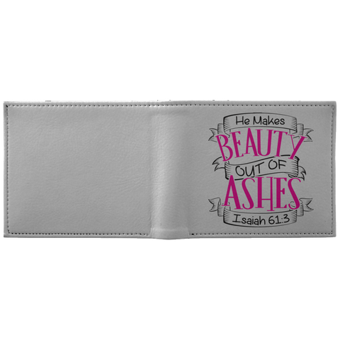 He Makes Beauty Out Of Ashes Wallet - Apparel - Rebel Style Shop
