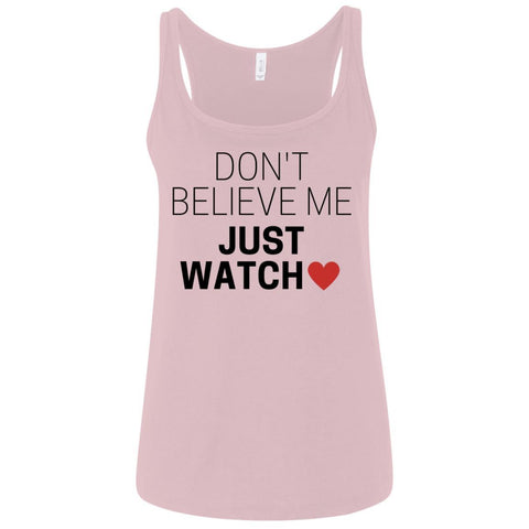 "Funky Ladies Tank Tops - ""Don't Believe Me Just Watch"" - Apparel - Rebel Style Shop"
