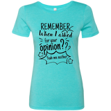 Remember When I Asked For Your Opinion? Ladies' Triblend T-Shirt - T-Shirts - Rebel Style Shop