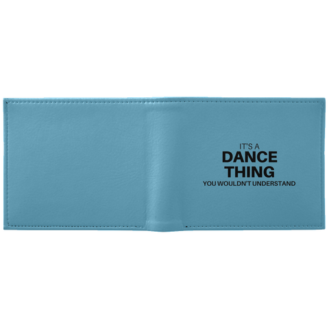 "Custom Wallet - ""it's A Dance Thing You Wouldn't Understand"""
