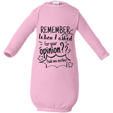 Remember When I Asked For Your Opinion? Infant Layette - T-Shirts - Rebel Style Shop