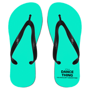 "Custom Flip Flops - ""it's A Dance Thing You Wouldn't Understand"""