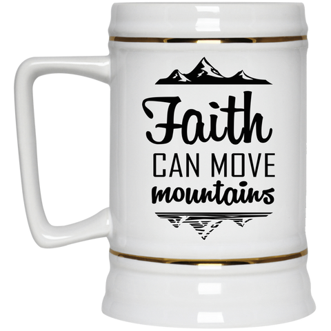 Faith Can Move Mountains Beer Stein 22oz. - Drinkware - Rebel Style Shop