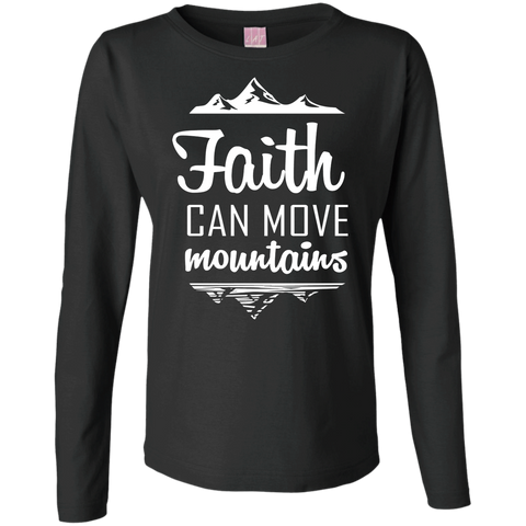 Faith Can Move Mountains Ladies' LS Cotton T-Shirt