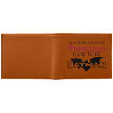 In A World Full Of Princesses Dare To Be Batman Wallet