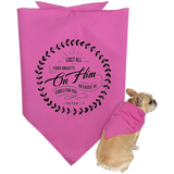 Cast All Your Anxiety On Him Doggie Bandana - Pet Accessories - Rebel Style Shop