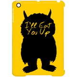 I'll Eat You Up Phone Cases