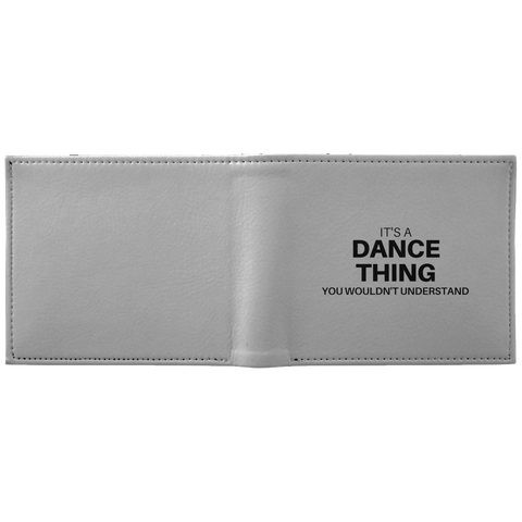 it's A Dance Thing You Wouldn't Understand Wallet