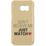 "Funky Phone Cases - ""Don't Believe Me Just Watch"" - Apparel - Rebel Style Shop"