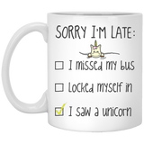 Sorry I'm Late... I Saw A Unicorn Mugs