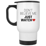 Don't Believe Me Just Watch Mugs - Apparel - Rebel Style Shop