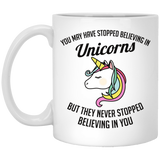 You May Have Stopped Believing In Unicorns Mugs