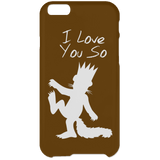 I Love You So Phone Cases