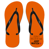 "Funky Flip Flops - ""Don't Believe Me Just Watch"" - Apparel - Rebel Style Shop"