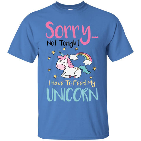 "Sarcastic Men's Shirts - ""Sorry... Not Tonight. I Have To Feed My Unicorn"""