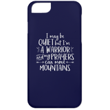 "Inspirational Phone Cases - ""I May Be Quiet But I'm A Warrior"""