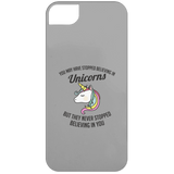 You May Have Stopped Believing In Unicorns Phone Cases - Apparel - Rebel Style Shop