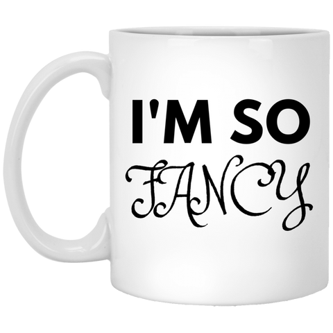 I'm So Fancy Mugs