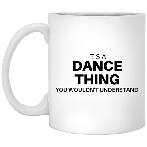 it's A Dance Thing You Wouldn't Understand Mugs