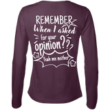 Remember When I Asked For Your Opinion??? Ladies' LS Cotton T-Shirt