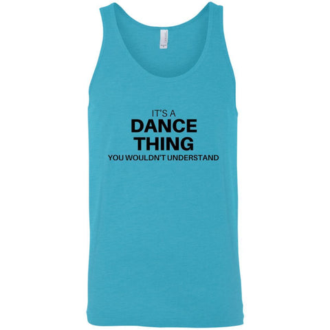 it's A Dance Thing You Wouldn't Understand Men's Tank Tops
