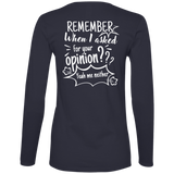 Remember When I Asked For Your Opinion??? Ladies' Lightweight LS T-Shirt - T-Shirts - Rebel Style Shop