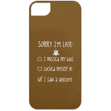 Sorry I'm Late... I Saw A Unicorn Phone Cases - Apparel - Rebel Style Shop
