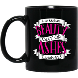 He Makes Beauty Out Of Ashes Mugs - Apparel - Rebel Style Shop