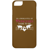 In A World Full Of Princesses Dare To Be Batman Phone Cases - Apparel - Rebel Style Shop