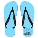 Don't Believe Me Just Watch Flip Flops - Apparel - Rebel Style Shop