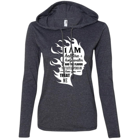 "Inspirational Sweatshirts - ""I Am Both Hellfire And Holy Water"""