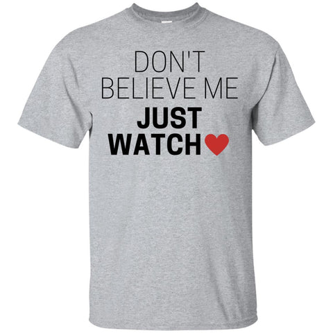 Don't Believe Me Just Watch Men's Shirts - Apparel - Rebel Style Shop