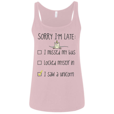 Sorry I'm Late... I Saw A Unicorn Ladies Tank Tops - Apparel - Rebel Style Shop
